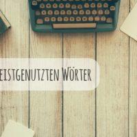 Die Liste der wichtigsten Wörter im mündlichen und schriftlichen Sprachgebrauch…