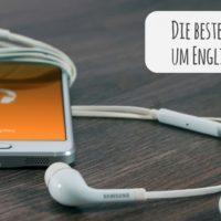 Die besten kostenlosen Podcasts, um Englisch zu lernen