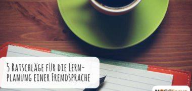 5 Ratschläge für die Lernplanung einer Fremdsprache