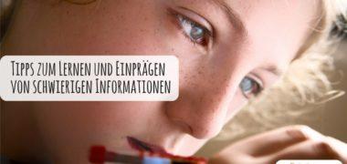 Tipps zum Lernen und Einprägen von schwierigen Informationen