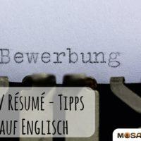 Wie Sie den perfekten Lebenslauf auf Englisch schreiben (CV / Résumé)