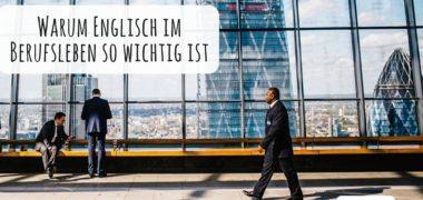 Warum man Business Englisch lernen sollte