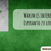 Warum Esperanto lernen?