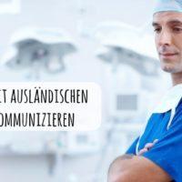20 englische Sätze, wenn Sie ausländische Patienten in Deutschland behandeln