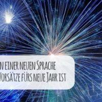 Warum das Lernen einer neuen Sprache einer der besten Vorsätze fürs neue Jahr ist