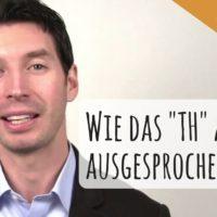 """TH richtig aussprechen: wie man den stimmlosen """"th""""-Laut ausspricht (Video Teil 2)"""