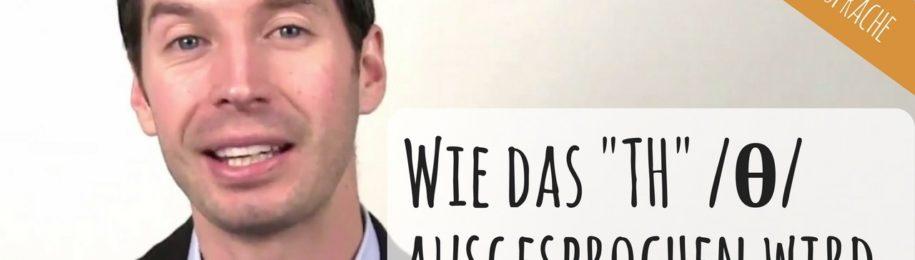"""TH richtig aussprechen: wie man den stimmlosen """"th""""-Laut ausspricht (Video Teil 2) Image"""
