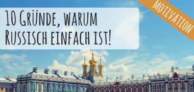 VIDEO: 10 Gründe, warum Russisch EINFACHER ist als Sie denken