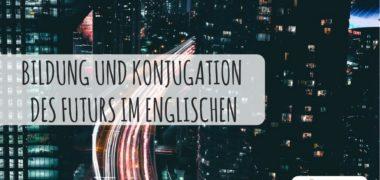 Grammatiklektion: Das Futur im Englischen