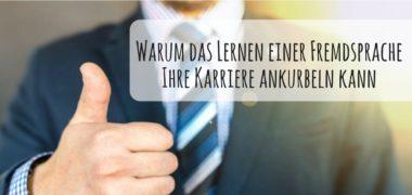 6 Gründe, warum Sprachen für die Karriere wichtig sind