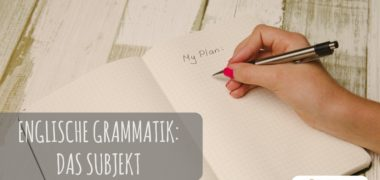 Grammatik: das Subjekt im Englischen, und die bestimmten sowie unbestimmten Artikel
