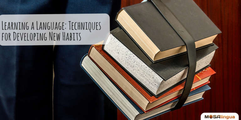 learning-a-language-techniques-for-developing-new-study-habits-study-habits-apps-to-quickly-learn-spanish-french-italian-german-portuguese-on-iphone-ipad-and-android--mosalingua