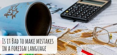 Is it Bad to Make Mistakes in a Foreign Language?