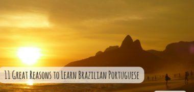 11 Great Reasons to Learn Brazilian Portuguese