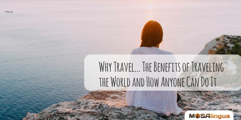 The Benefits Of Traveling And How To Travel For Almost Free