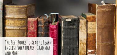 The Best Books to Read to Learn English Vocabulary, Grammar and More