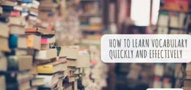 How to Learn Vocabulary Quickly and Effectively