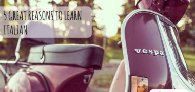 5 Great Reasons to Learn Italian