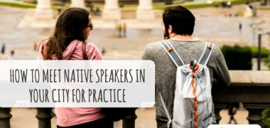 How to Meet Native Speakers in Your City for Practice