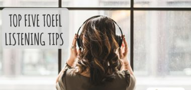 Top Five TOEFL Listening Tips