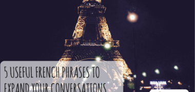 5 Useful French Phrases to Expand Your Conversations