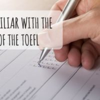 Become Familiar With the Structure of the TOEFL