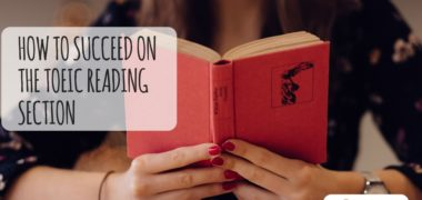 How to Succeed on the TOEIC Reading Section