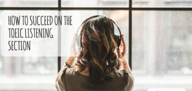 How to Succeed on the TOEIC Listening Section