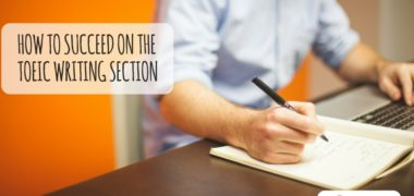 How to Succeed on the TOEIC Writing Section