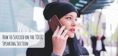 How to Succeed on the TOEIC Speaking Section