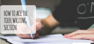How to Ace the TOEFL Writing Section