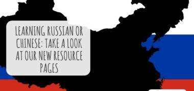 Learning Russian or Chinese? Take a Look at Our New Resource Pages