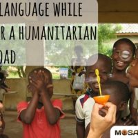Learn a New Language to Prepare Yourself For a Humanitarian Mission Abroad