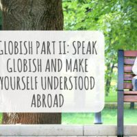 Globish Part II: Speak Globish and Make Yourself Understood Abroad