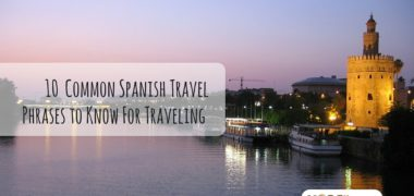 10 Common Spanish Travel Phrases to Know for Traveling
