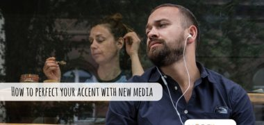 How to perfect your accent with new media