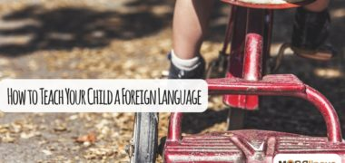 How to Teach Your Children a Foreign Language