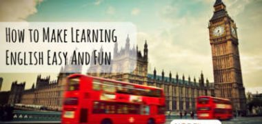 How to Make Learning English Easy And Fun