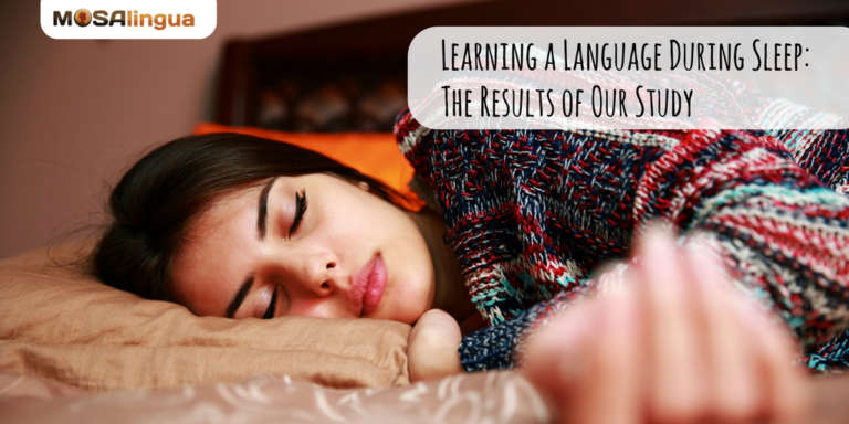 learning-a-language-during-sleep-the-results-of-our-study-apps-to-quickly-learn-spanish-french-italian-german-portuguese-on-iphone-ipad-and-android--mosalingua
