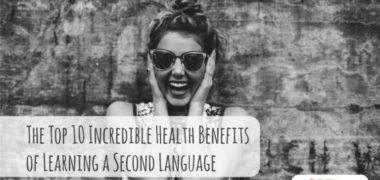 The Top 10 Incredible Health Benefits of Learning a Second Language