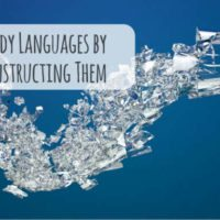 How to Study Languages by Deconstructing Them