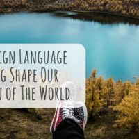 Does Foreign Language Learning Shape Our Perception of The World?