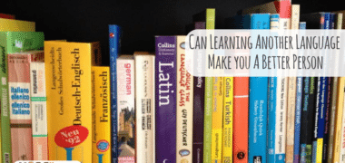 Can Learning Another Language Make You A Better Person?