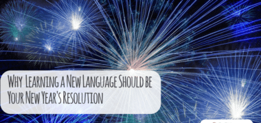 Why Learning a New Language Should be Your New Year's Resolution