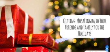 Gifting MosaLingua to Your Friends and Family For The Holidays