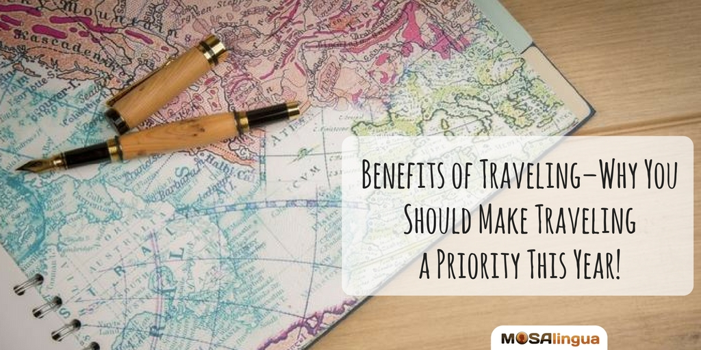 Benefits Of Traveling Why You Should Make Traveling A Priority This Year