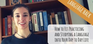 How to Fit Practicing and Studying a New Language Into Your Day to Day Life (Video)