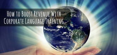 How to Boost Revenue with Corporate Language Training