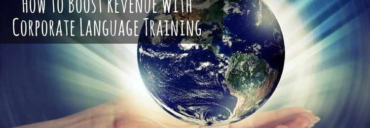 How to Boost Revenue with Corporate Language Training Image