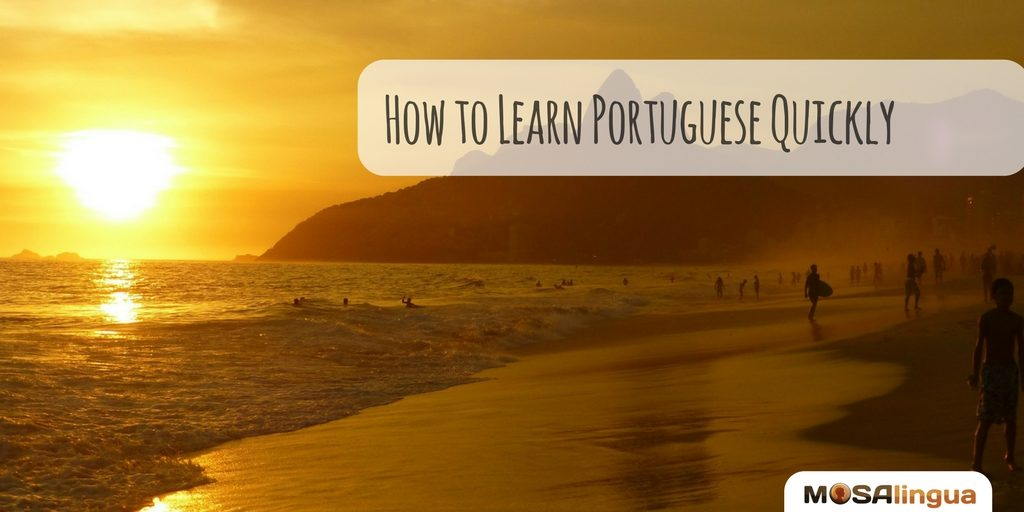 How to Learn Portuguese Quickly
